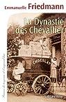 La Dynastie des Chevallier (Cal-L�vy-France de toujours et d'aujourd'hui) par Friedmann