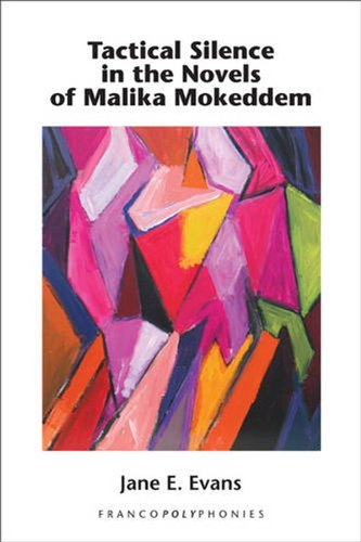 Tactical Silence in the Novels of Malika Mokeddem. (Francopolyphonies)