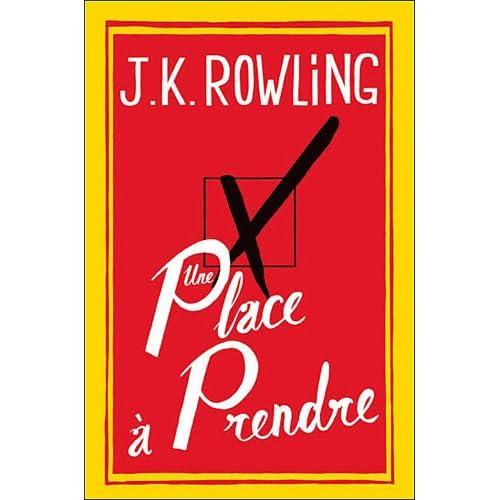 Une place à prendre - J.K Rowling