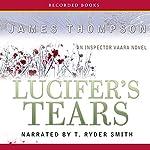 Lucifer's Tears: An Inspector Vaara Novel | James Thompson