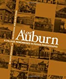 img - for Lost Auburn: A Village Remembered in Period Photographs book / textbook / text book