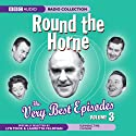 Round the Horne: The Very Best Episodes, Volume 3  by Barry Took, Marty Feldman Narrated by Kenneth Horne, Kenneth Williams, Hugh Paddick
