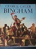 George Caleb Bingham (0891780335) by Michael Edward Shapiro