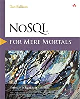 NoSQL for Mere Mortals Front Cover
