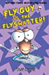 Fly Guy #10: Fly Guy vs. the Flyswatter!