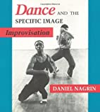 img - for Dance and the Specific Image: Improvisation book / textbook / text book