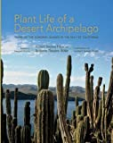img - for Plant Life of a Desert Archipelago: Flora of the Sonoran Islands in the Gulf of California (Southwest Center Series) by Richard S Felger (2013-01-31) book / textbook / text book
