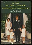 A Day in the Life of President Kennedy (0394421418) by Jim Bishop