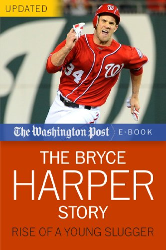 The Bryce Harper Story: Rise of a Young Slugger (The Washington Post Book 2)