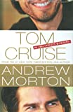 Tom Cruise: An Unauthorized Biography (0312359861) by Morton, Andrew