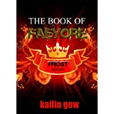 The Book of Faeyore (Bitter Frost #0.5:  Frost Series) ~ Kailin Gow