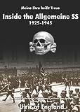 MEINE EHRE HEIST TREUE: Inside the Allgemeine SS 1925 - 1945