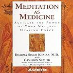 Meditation as Medicine | Dharma Singh Khalsa,Cameron Stauth