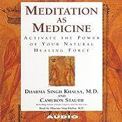 Meditation as Medicine | [Dharma Singh Khalsa, Cameron Stauth]