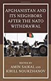 img - for Afghanistan and Its Neighbors after the NATO Withdrawal (Contemporary Central Asia: Societies, Politics, and Cultures) book / textbook / text book