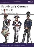 Napoleon's German Allies (1): Westfalia and Kleve-Berg: Vol 1 (Men-at-Arms)