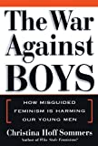 The War Against Boys: Library Edition (0786192615) by Sommers, Christina Hoff