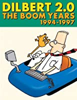 Dilbert 2.0: The Boom Years, 1994 to 1997