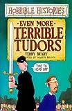 Terry Deary Even More Terrible Tudor