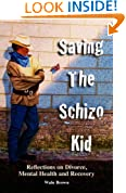 Saving the Schizo Kid: Reflections on Divorce, Mental Health and Recovery