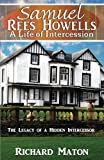 img - for Samuel Rees Howells, A Life of Intercession: The Legacy of Prayer and Spiritual Warfare of an Intercessor book / textbook / text book
