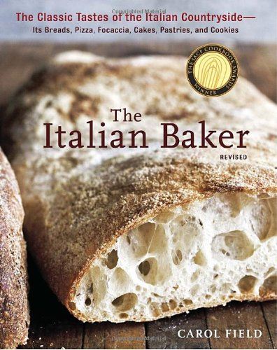The Italian Baker, Revised: The Classic Tastes of the Italian Countryside--Its Breads, Pizza, Focaccia, Cakes, Pastries, and Cookies (Italian Cookies Cookbook compare prices)