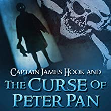 Captain James Hook and the Curse of Peter Pan (       UNABRIDGED) by Jeremiah Kleckner, Jeremy Marshall Narrated by David Stifel