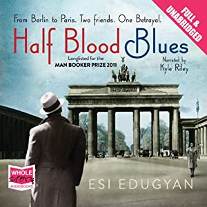 Half Blood Blues | [Esi Edugyan]