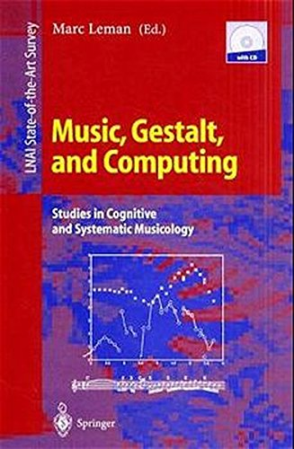 music-gestalt-and-computing-studies-in-cognitive-and-systematic-musicology-lecture-notes-in-computer