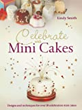 img - for Celebrate with Mini Cakes book / textbook / text book