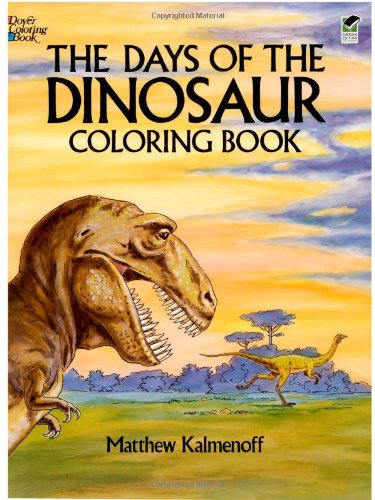 The Days of the Dinosaur Coloring Book (Dover Nature Coloring Book), Buch