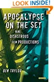 Apocalypse on the Set: Nine Disastrous Film Productions