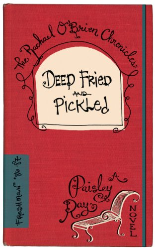 Deep Fried and Pickled (Book One - The Rachael O'Brien Chronicles) by Paisley Ray