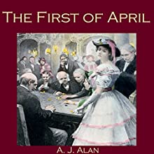 The First of April (       UNABRIDGED) by A. J. Alan Narrated by Cathy Dobson