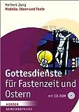 Gottesdienste für Fastenzeit und Ostern: Modelle, Ideen und Texte (Gemeinde Praxis)