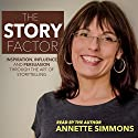 The Story Factor: 2nd Revised Edition Audiobook by Annette Simmons Narrated by Annette SImmons