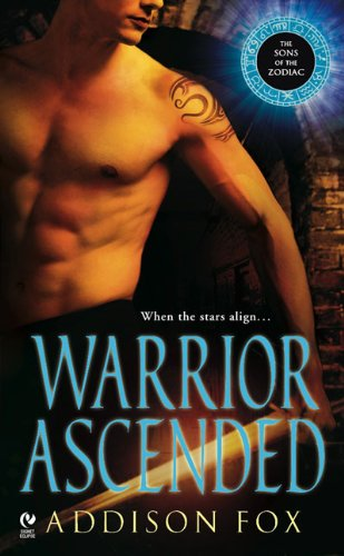 Warrior Ascended (The Sons of the Zodiac), Addison Fox