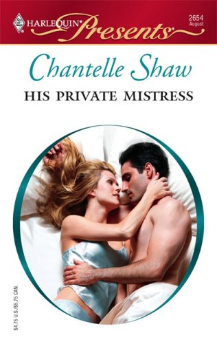 His Private Mistress (Harlequin Presents), Chantelle Shaw