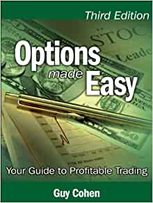 Options made easy your guide to profitable trading by guy cohen
