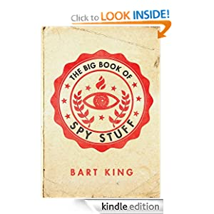 Kindle Book Bargains: The Big Book of Spy Stuff, by Bart King, Illustrations by Russell Miller. Publisher: Gibbs-Smith (March 1, 2011)