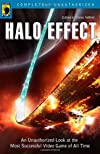 Halo Effect: An Unauthorized Look at the Most Successful Video Game of All Time (Smart Pop series)