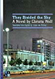 They Divided the Sky: A Novel by Christa Wolf (Literary Translation) (0776607871) by Christa Wolf