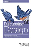 Discussing Design: Improving Communication and Collaboration through Critique Front Cover