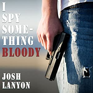 I Spy Something Bloody | [Josh Lanyon]