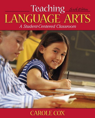 Teaching Language Arts: A Student-Centered Classroom (6th...