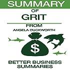 Summary of Grit from Angela Duckworth Hörbuch von  Better Business Summaries Gesprochen von: Paul V. Haak