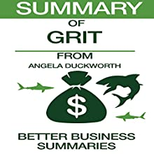 Summary of Grit from Angela Duckworth Audiobook by  Better Business Summaries Narrated by Paul V. Haak