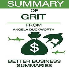 Summary of Grit from Angela Duckworth | Livre audio Auteur(s) :  Better Business Summaries Narrateur(s) : Paul V. Haak