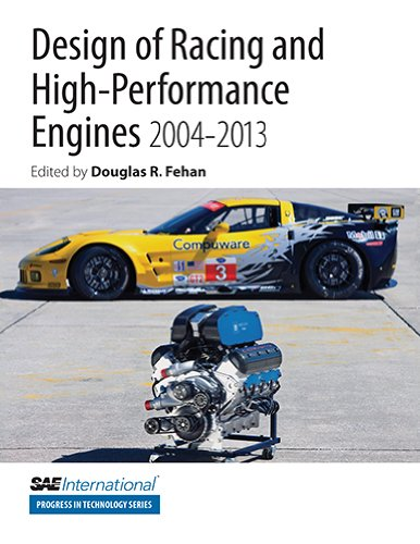 Design of Racing and High-Performance Engines, 2004-2013 (Sae International Progress in Technology Series)