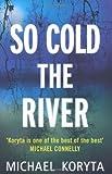 Michael Koryta So Cold The River